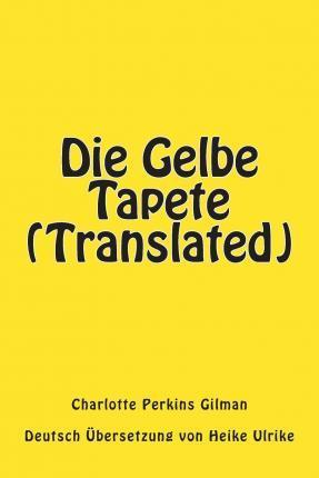 Die Gelbe Tapete (Translated)