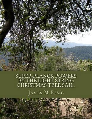 Super-Planck Powers by the Light String Christmas Tree Sail.