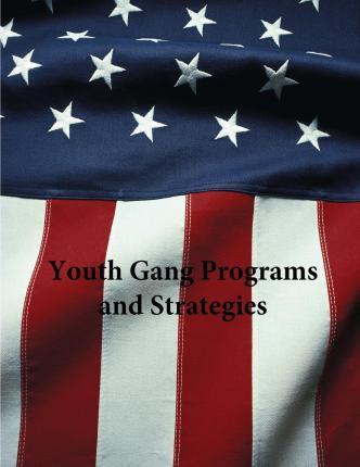 Youth Gang Programs and Strategies