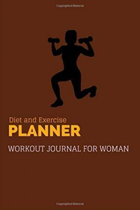 Diet and Exercise Plannner Workout Journal for Woman