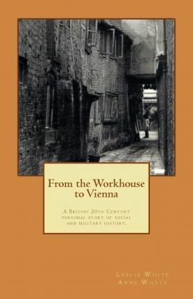 From the Workhouse to Vienna