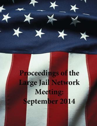 Proceedings of the Large Jail Network Meeting