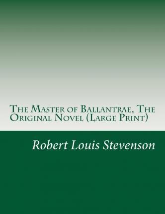 The Master of Ballantrae, the Original Novel