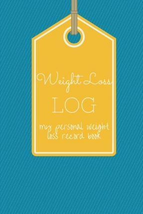Weight Loss Log My Personal Weight Loss Record Book