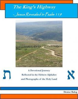 The King's Highway - Jesus Revealed in Psalm 119