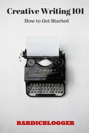Creative Writing 101 - How to Get Started