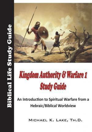Kingdom Authority and Warfare 1 Study Guide