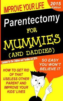 Parentectomy for Mummies (and Daddies)