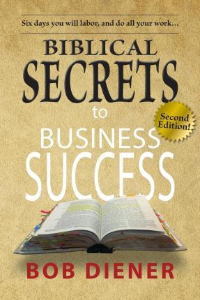 Biblical Secrets to Business Success