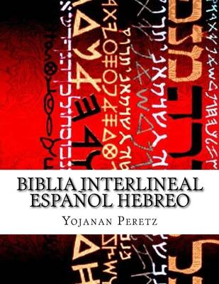 Biblia interlineal, español hebreo / Spanish Hebrew Bible