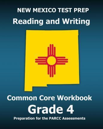 New Mexico Test Prep Reading and Writing Common Core Workbook Grade 4