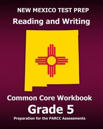 New Mexico Test Prep Reading and Writing Common Core Workbook Grade 5
