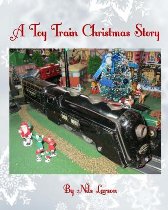 A Toy Train Christmas Story