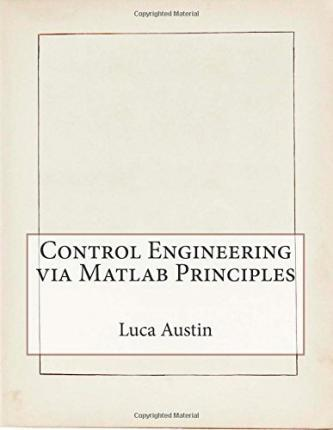 Control Engineering Via MATLAB Principles