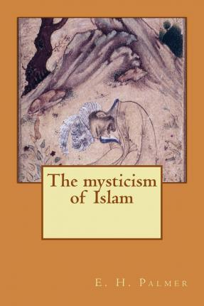 The Mysticism of Islam
