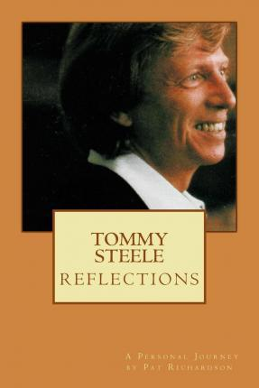 Tommy Steele Reflections - A Personal Journey