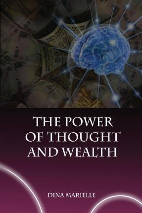 The Power of Thought and Wealth