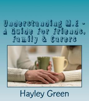 Understanding M.E - A Guide for Friends, Family & Carers