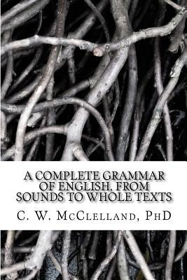 A Complete Grammar of English, from Sounds to Whole Texts