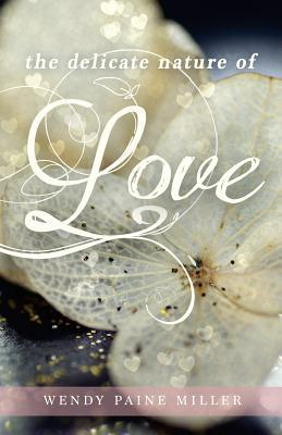 The Delicate Nature of Love