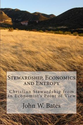 Stewardship, Economics and Entropy
