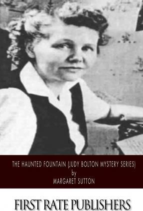 The Haunted Fountain (Judy Bolton Mystery Series)