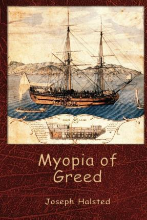 Myopia of Greed