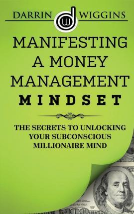 Manifesting a Money Management Mindset
