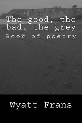 The Good, the Bad, the Grey