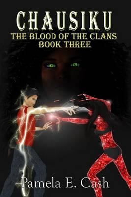 Chausiku the Blood of the Clans Book Three
