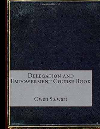 Delegation and Empowerment Course Book