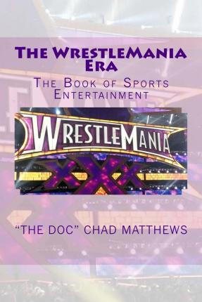The Wrestlemania Era