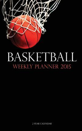 Basketball Weekly Planner 2015