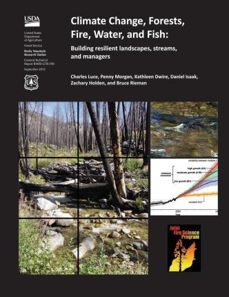 Climate Change, Forests, Fire, Water, and Fish