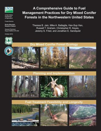 A Comprehensive Guide to Fuel Management Practices for Dry Mixed Conifer Forests in the Northwestern United States