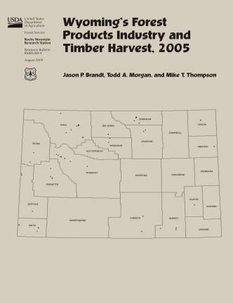 Wyoming's Forest Products Industry and Timber Harvest,2005