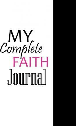 My Complete Faith Journal - White