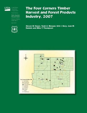 The Four Corners Timber Harvest and Forest Products Industry,2007