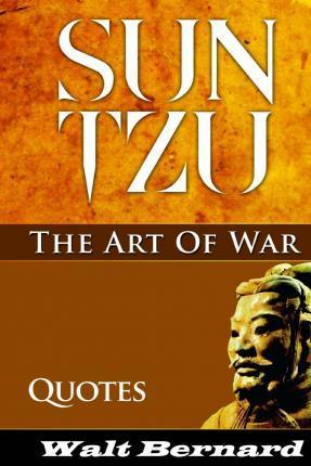 The Art of War - Sun Tzu - Quotes