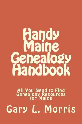 Handy Maine Genealogy Handbook