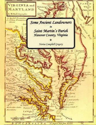 Some Ancient Landowners in Saint Martin's Parish Hanover County, Virginia