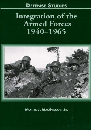 Integration of the Armed Forces 1940-1965