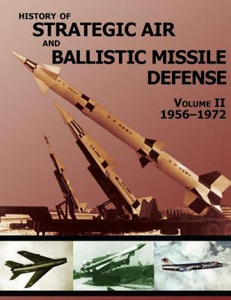 History of Strategic Air and Ballistic Missile Defense