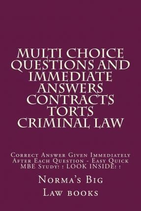 Multi Choice Questions and Immediate Answers Contracts Torts Criminal Law