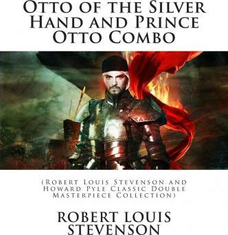 Otto of the Silver Hand and Prince Otto Combo
