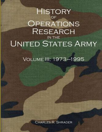 History of Operations Research in the United States Army Volume III