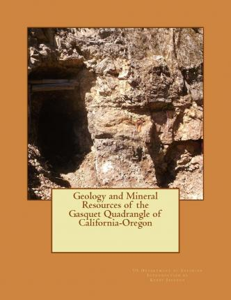 Geology and Mineral Resources of the Gasquet Quadrangle of California-Oregon