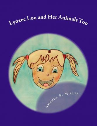 Lynzee Lou and Her Animals Too