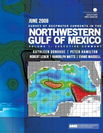 Survey of Deepwater Currents in the Northwestern Gulf of Mexico Volume I