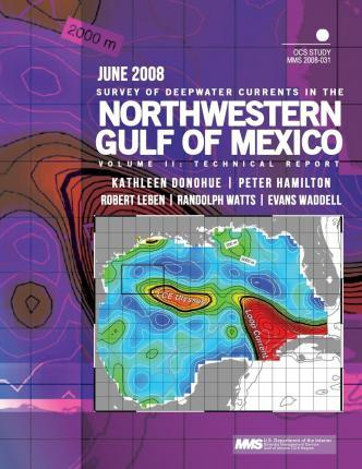 Survey of Deepwater Currents in the Northwestern Gulf of Mexico Volume II